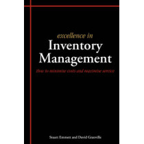 Excellence in Inventory Management: How to Minimise Costs and Maximise Service by Stuart Emmett, 9781903499337