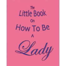 The Little Book on How to be a Lady by Amanda Thomas, 9781903506196