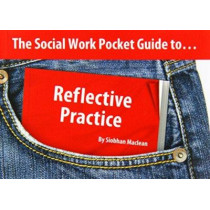 The Social Work Pocket Guide to...: Reflective Practice by Siobhan Maclean, 9781903575697