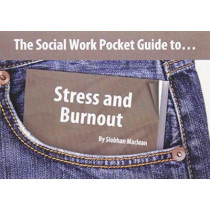 The Social Work Pocket Guide to Stress and Burnout by Siobhan Maclean, 9781903575727