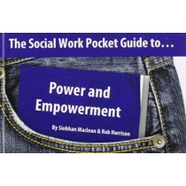 The Social Work Pocket Guide to...: Power and Empowerment by Siobhan Maclean, 9781903575758