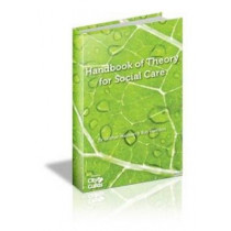 The All New Handbook of Theory for Social Care by Siobhan Maclean, 9781903575826