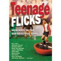 Teenage Flicks: Memories of the Sub-beatiful Game by Paul Willetts, 9781903660027