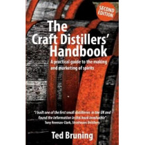 The Craft Distillers' Handbook: A Practical Guide to Making and Marketing Spirits by Ted Bruning, 9781903872376