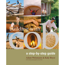 Building with Cob: A Step-by-Step Guide by Adam Weismann, 9781903998724