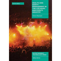 Health and Safety Management in the Live Music and Events Industry by Chris Hannam, 9781904031307