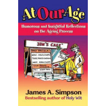 At Our Age by James A. Simpson, 9781904246343