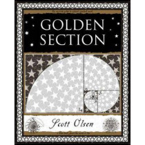 Golden Section: Nature's Greatest Secret by Scott Olsen, 9781904263470