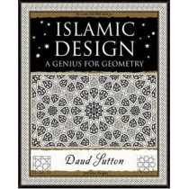 Islamic Design: A Genius for Geometry by Daud Sutton, 9781904263593