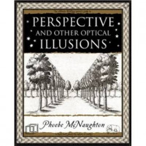 Perspective and Other Optical Illusions by Phoebe McNaughton, 9781904263616