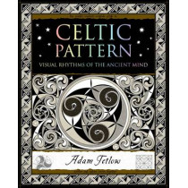 Celtic Pattern: Visual Rhythms of the Ancient Mind by Adam Tetlow, 9781904263708
