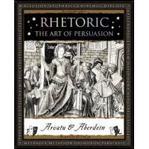 Rhetoric: The Art of Persuasion, 9781904263906