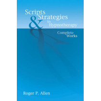 Scripts & Strategies in Hypnotherapy by Roger P. Allen, 9781904424215