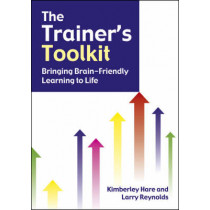 The Trainer's Toolkit: Bringing Brain-friendly Learning to Life by Kimberley Hare, 9781904424239