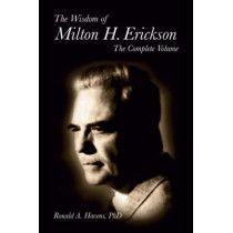 The Wisdom of Milton H Erickson: Complete Volume by Ronald A. Havens, 9781904424963