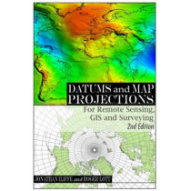 Datums and Map Projections: For Remote Sensing, GIS and Surveying by J.C. Iliffe, 9781904445470