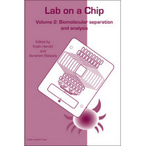 Lab-on-a-Chip Technology: Biomolecular Separation and Analysis: Volume 2 by Keith E. Herold, 9781904455479