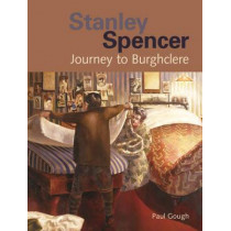 Stanley Spencer: Journey to Burghclere by Paul Gough, 9781904537465