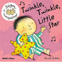 Twinkle, Twinkle, Little Star: BSL (British Sign Language) by Annie Kubler, 9781904550020
