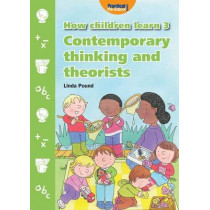 How Children Learn: 3: Contemporary Thinking and Theorists by Linda Pound, 9781904575887