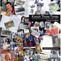 Knock Three Times: Working Men, Social Clubs & Other Stories by Chris Coekin, 9781904587286