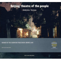 Beijing: Theatre of the People by Ambroise Tezenas, 9781904587361