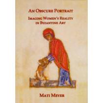 An Obscure Portrait: Imaging Women's Reality in Byzantine Art by Rudolf Meyer, 9781904597322