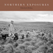 Northern Exposures: A Magnum Photographer's Portrait of Rural Life in the North East by Chris Steele-Perkins, 9781904794202