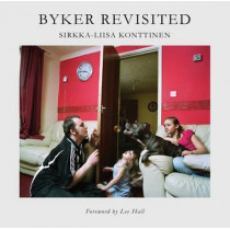 Byker Revisited: Portrait of a Community by Sirkka-Liisa Konttinen, 9781904794424
