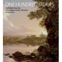 One Hundred Stories: Highlights from the Washington County Museum of Fine Arts by Various, 9781904832546