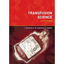 Transfusion Science, second edition by Joyce Overfield, 9781904842408