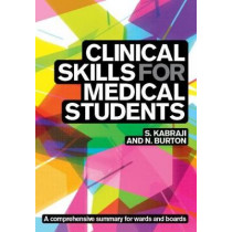Clinical Skills for Medical Students: for Step 2 CS, OSCEs, and shelf exams by Sheheryar Kabraji, 9781904842729