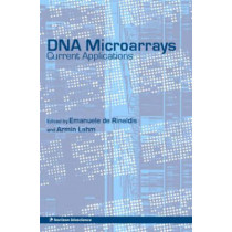 DNA Microarrays: Current Applications by Emanuele de Rinaldis, 9781904933250