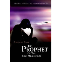 Prophet of the New Millennium: Penicillin for the Soul by Gregory Dark, 9781905047574