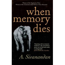 When Memory Dies by A. Sivanandan, 9781905147595