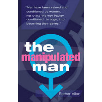 The Manipulated Man by Esther Vilar, 9781905177172
