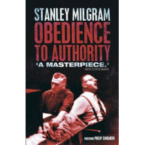 Obedience to Authority: An Experimental View by Stanley Milgram, 9781905177325