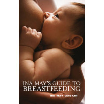 Ina May's Guide to Breastfeeding by Ina May Gaskin, 9781905177332