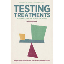 Testing Treatments: Better Research for Better Healthcare by Imogen Evans, 9781905177486
