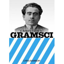 A Rebels Guide To Gramsci by Chris Bambery, 9781905192151