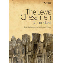 The Lewis Chessmen: Unmasked by David Caldwell, 9781905267460