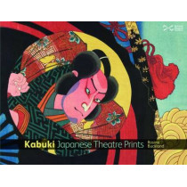 Kabuki: Japanese Theatre Prints by Rosina Buckland, 9781905267897