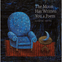 The Moon Has Written You a Poem: Poems to Read with Children on Moonlit Nights by Jose Jorge Letria, 9781905341009