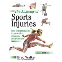 Sports Injuries: Your Illustrated Guide to Prevention, Diagnosis and Treatment by Brad Walker, 9781905367382