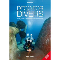 Deco for Divers: A Diver's Guide to Decompression Theory and Physiology by Mark Powell, 9781905492299