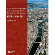 Public Works Contract for Civil Engineering Works Designed by the Employer Explained by James Howley, 9781905536191