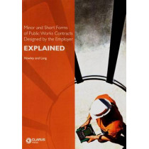 Minor and Short Forms of Public Works Contracts Designed by the Employer Explained by James Howley, 9781905536283