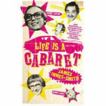 Life is a Cabaret by James Innes-Smith, 9781905548682