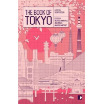 The Book of Tokyo: A City in Short Fiction by Masashi Matsuie, 9781905583577