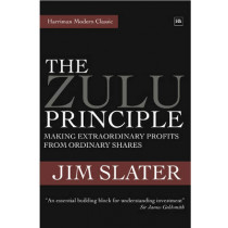 The Zulu Principle: Making extraordinary profits from ordinary shares by Jim Slater, 9781905641918